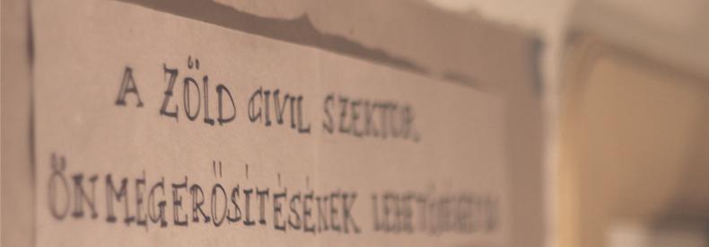 A zöld civil szektor önmegerősítésének aktuális irányai I.