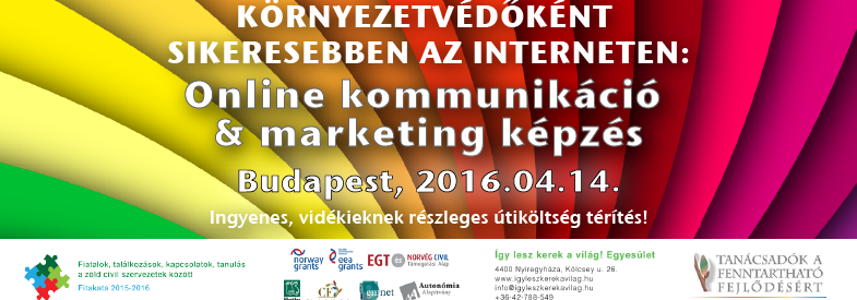 KÖRNYEZETVÉDŐKÉNT SIKERESEBBEN AZ INTERNETEN:  Online kommunikáció & marketing képzés